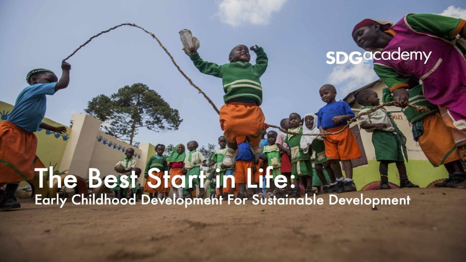 "SDG Academy: Kurs zu ""Early Childhood Development for Sustainable Development"""