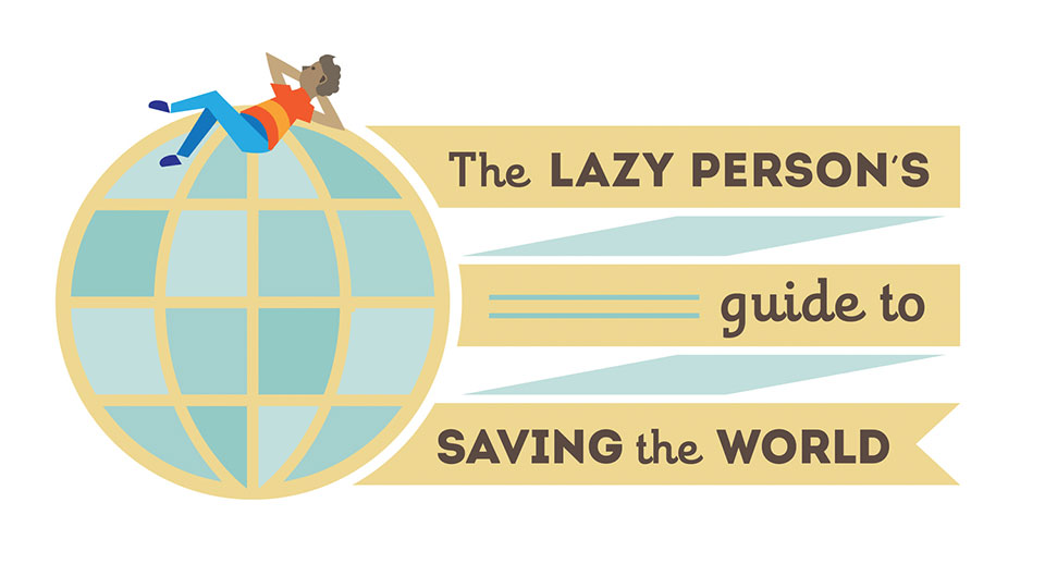 "Macht mit und gestaltet den Alumniportal-""Lazy Person's Guide to Saving the World""!"